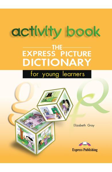 Dicționar ilustrat The Express Picture Dictionary Caietul elevului