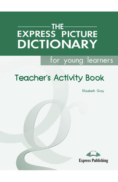 Dicționar ilustrat The Express Picture Dictionary Caietul profesorului