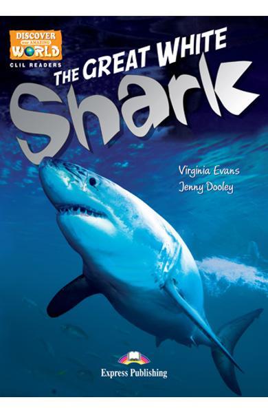 Literatură CLIL The Great White Shark Pachetul profesorului (reader cu cross-platform APP. + TB pe multi-rom) 978-1-4715-0722-9