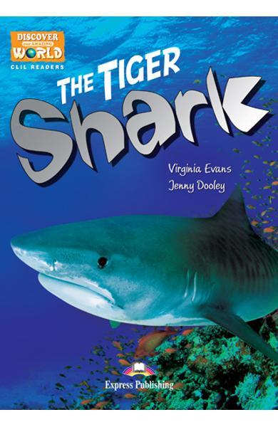 Literatură CLIL The Tiger Shark Pachetul profesorului (reader cu TB pe multi-rom) 978-1-4715-0714-4