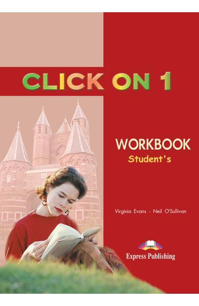 Curs limba engleză Click On 1 Caietul elevului 978-1-84216-684-0