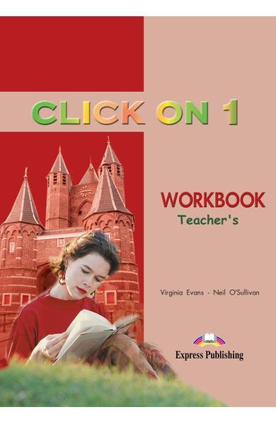 Curs limba engleză Click On 1 Caietul profesorului 978-1-84216-680-2