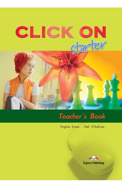 Curs limba engleză Click On Starter Manualul profesorului 978-1-84325-655-7