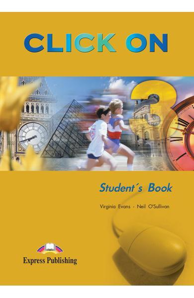 Curs limba engleză Click On 3 Manualul elevului 978-1-84216-723-6