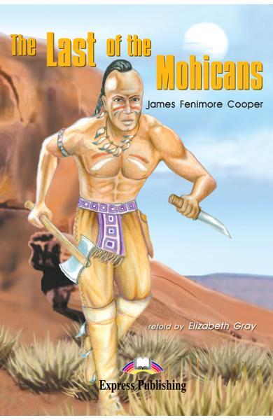 Literatură adaptată pentru copii The Last of the Mohicans Pachetul elevului (carte cu audio CD şi caiet de activități)