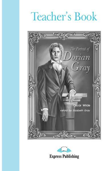 LITERATURA ADAPTATA PT. COPII THE PORTRAIT OF DORIAN GRAY CARTEA PROFESORULUI 978-1-84216-386-3