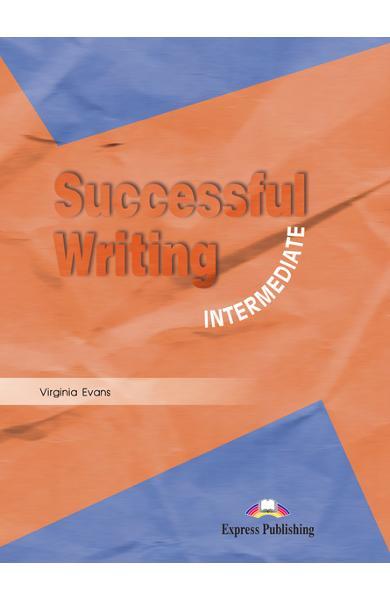 Curs limba engleză Successful Writing Intermediate Manualul elevului