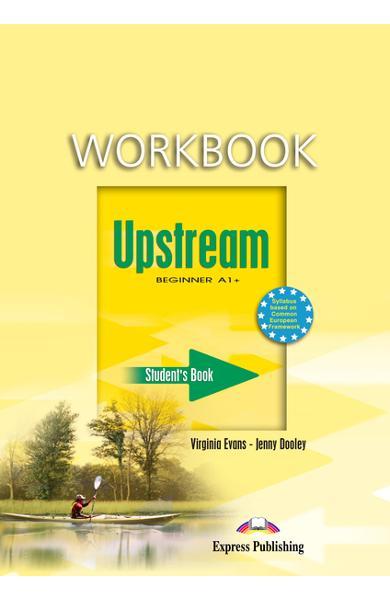 Curs limba engleză Upstream Beginner Caietul elevului