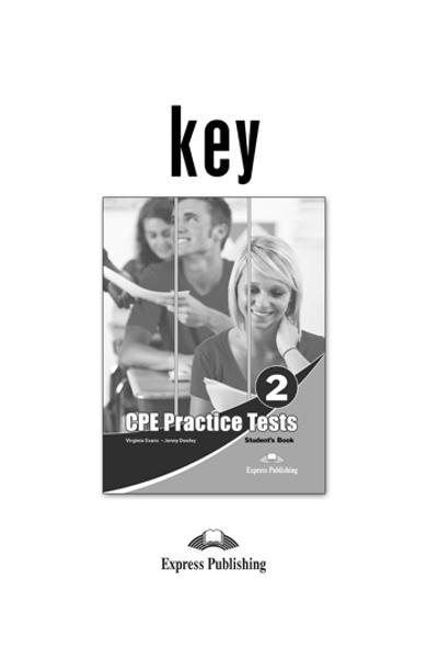 CURS LB. ENGLEZA EXAMEN CAMBRIDGE CPE PRACTICE TESTS 2 KEY (REVIZUIT 2013) 978-1-4715-0759-5