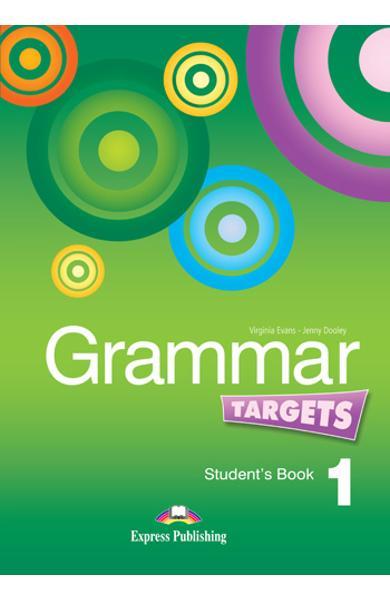 Curs de limba engleză Grammar Targets 1 Manualul elevului