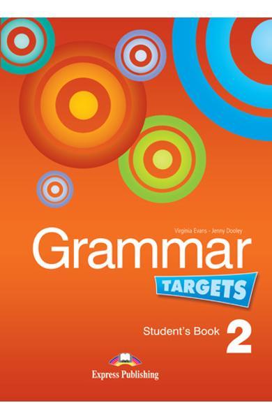 Curs de limba engleză Grammar Targets 2 Manualul elevului