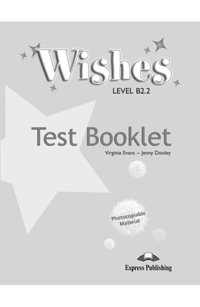Curs limba engleză Wishes B 2.2 Teste
