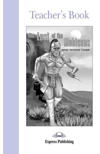 LITERATURA ADAPTATA PT. COPII THE LAST OF THE MOHICANS CARTEA PROFESORULUI 978-1-84216-792-2