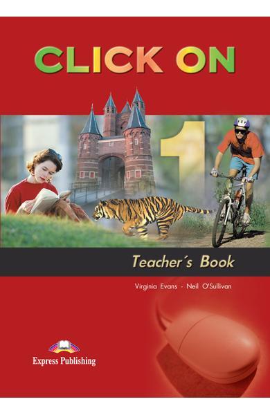 Curs limba engleză Click On 1 Manualul profesorului 978-1-84216-683-3