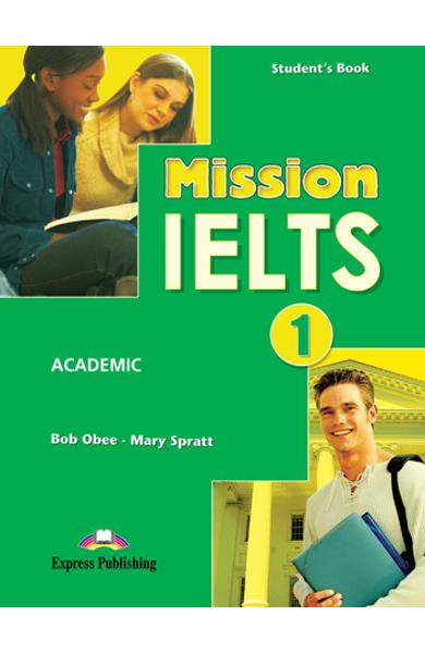 Curs lb.engleza Examen IELTS - Mission IELTS 1 Academic - Manualul elevului 978-1-84974-662-5