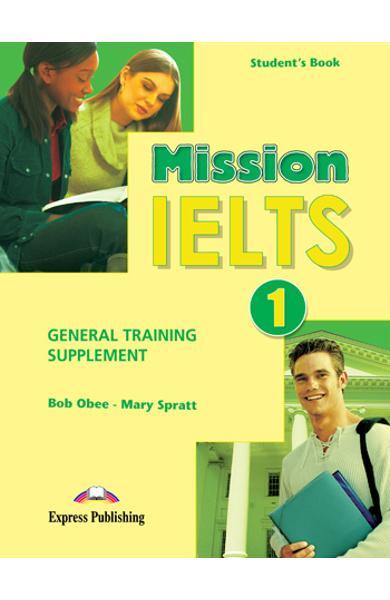 Curs lb.engleza - Mission IELTS 1 - Material aditional pt. elevi 978-1-84974-664-9