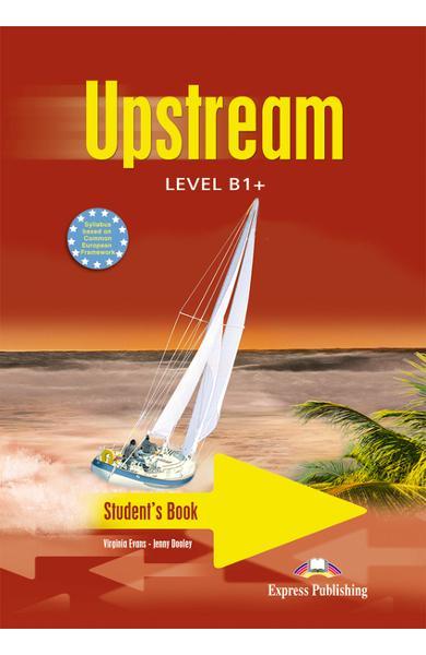 Curs limba engleză Upstream B1+ Manualul elevului