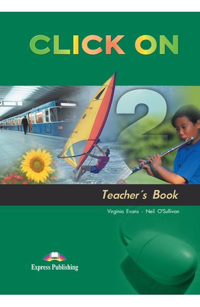Curs limba engleză Click On 2 Manualul profesorului 978-1-84216-702-1
