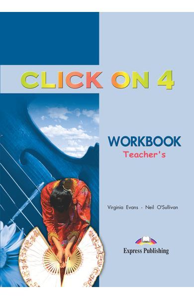 Curs limba engleză Click On 4 Caietul profesorului 978-1-84325-784-4