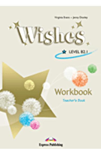 Curs limba engleză Wishes B 2.1 Caietul de activităţi al profesorului