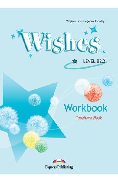 Curs limba engleză Wishes B 2.2 Caietul de activităţi al profesorului
