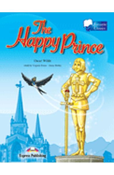 LITERATURA ADAPTATA PT. COPII THE HAPPY PRINCE SET CU AUDIO CD ( CARTE + AUDIO CD ) 978-1-84679-658-6