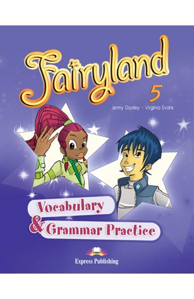 Curs limba engleză Fairyland 5 Caiet de gramatică şi vocabular
