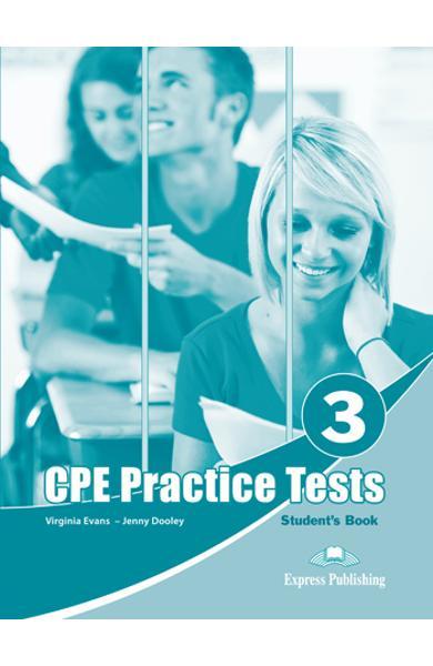 CURS LB. ENGLEZA EXAMEN CAMBRIDGE CPE PRACTICE TESTS 3 MANUALUL ELEVULUI (REVIZUIT 2013) 978-1-4715-0767-0
