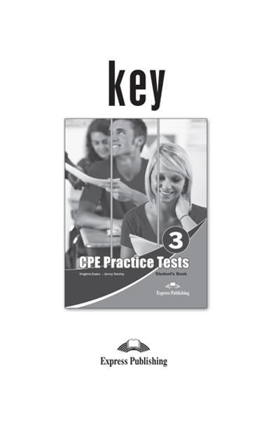 CURS LB. ENGLEZA EXAMEN CAMBRIDGE CPE PRACTICE TESTS 3 KEY (REVIZUIT 2013) 978-1-4715-0768-7