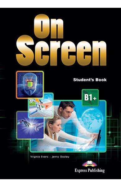 Curs limba engleză On Screen B1+ Manualul elevului (revizuit 2015)