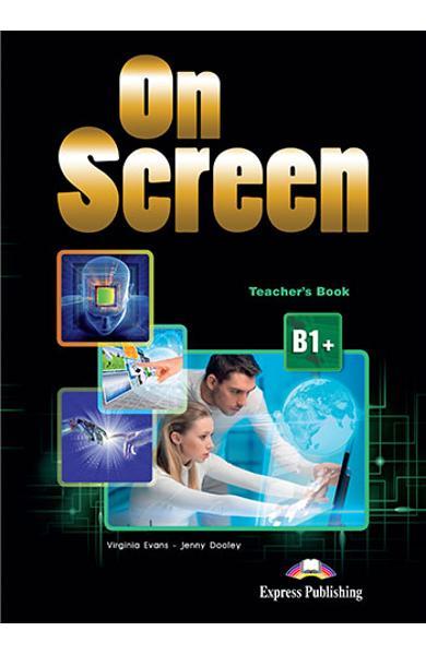 Curs limba engleză On Screen B1+ Manualul profesorului (revizuit 2015)
