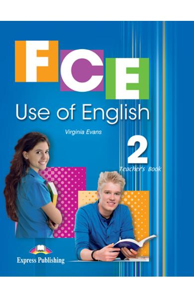 Curs lb. engleza Cambridge FCE Use of English 2 manualul profesorului (Revizuit 2015) 978-1-4715-2120-1