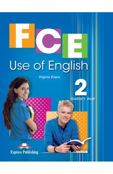 CURS LB. ENGLEZA EXAMEN CAMBRIDGE FCE USE OF ENGLISH 2 MANUALUL ELEVULUI (REVIZUIT 2015) 978-1-4715-2119-5