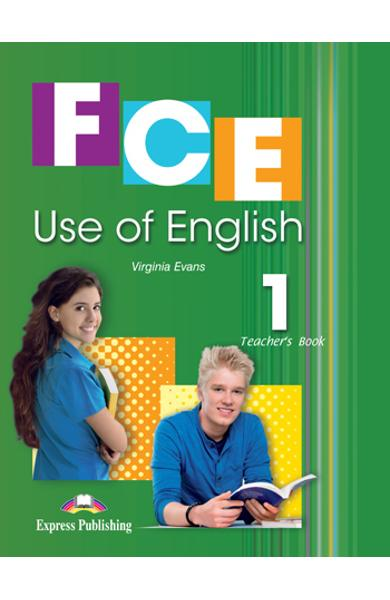 Curs de limba engleza Cambridge FCE USE OF ENGLISH 1 Manualul profesorului (Revised 2015) 978-1-4715-2118-8