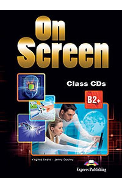 Curs limba engleza On Screen B2+ Audio CD la manual (set 4 CD-uri) (revizuit 2015)