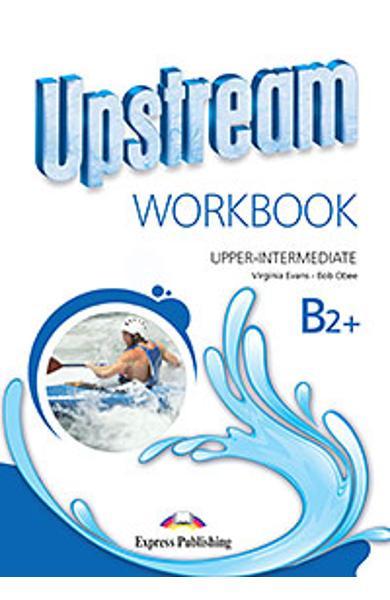 Curs limba engleza Upstream Upper Intermediate B2+ Caietul elevului (revizuit 2015) 978-1-4715-2381-6