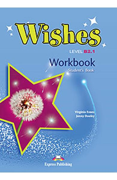 Curs Lb. Engleza Wishes B2.1 Caietul Elevului (revizuit 2015) 978-1-4715-2369-4
