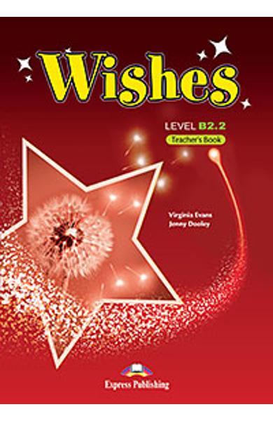 Curs Lb. Engleza Wishes B2.2 manualul profesorului (revizuit 2015) 978-1-4715-2372-4