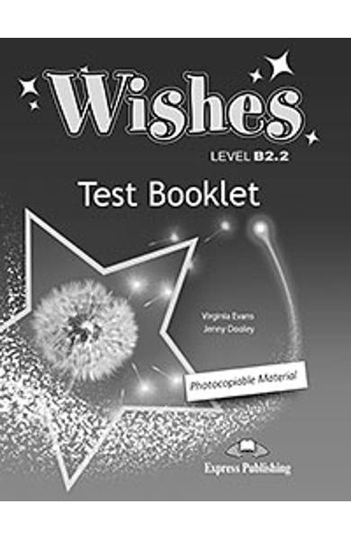Curs Lb. Engleza Wishes B2.2 Teste (revizuit 2015) 978-1-4715-3151-4