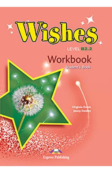 Curs Lb. Engleza Wishes B2.2 Caietul Elevului (revizuit 2015) 978-1-4715-2373-1