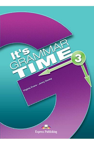 Curs de gramatică limba engleză It's Grammar Time 3 Manualul elevului