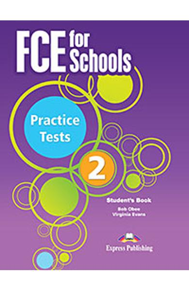Curs Lb. Engleza Examen Cambridge FCE for Schools Practice Tests 2 Manualul Elevului (revizuit 2015) 978-1-4715-3399-0