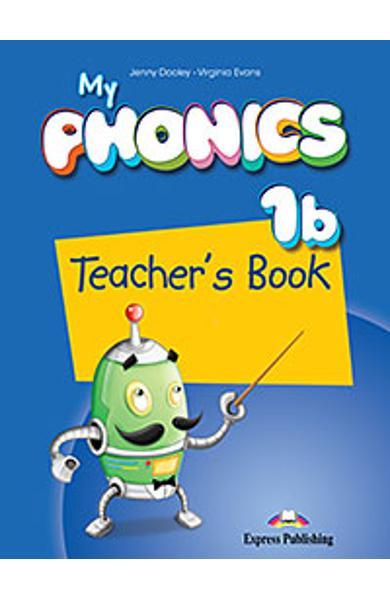 Curs limba engleza My Phonics 1b manualul profesorului cu cross-platform application 978-1-4715-2713-5