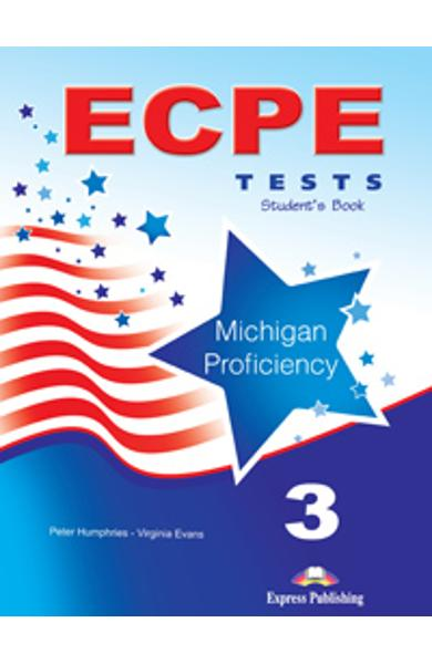Curs Lb. Engleza ECPE 3 Test for the Michigan Proficiency manualul elevului 978-1-4715-0220-0
