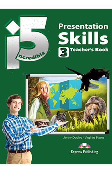 Curs limba engleza Incredible 5 3 Presentation Skills Manualul elevului