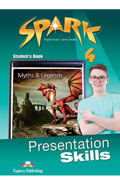 Curs limba engleza Spark 4 Presentation Skills Manualul elevului 978-1-4715-3592-5