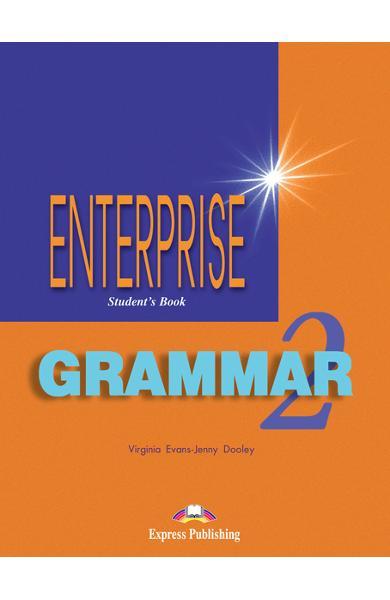 CURS DE GRAMATICA LB. ENGLEZA ENTERPRISE GRAMMAR 2 MANUALUL ELEVULUI 978-1-903128-75-6