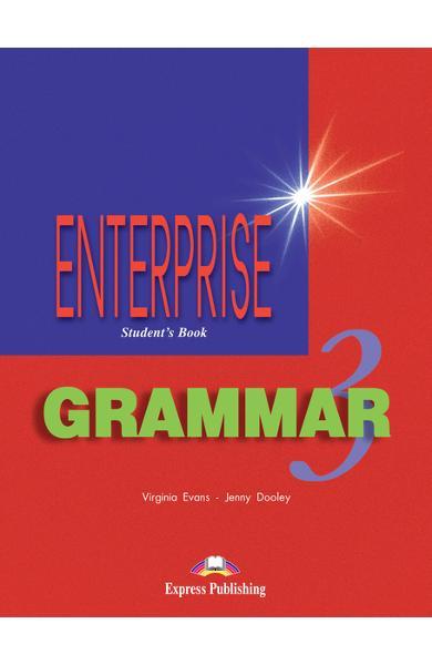 CURS DE GRAMATICA LB. ENGLEZA ENTERPRISE GRAMMAR 3 MANUALUL ELEVULUI 978-1-903128-77-0