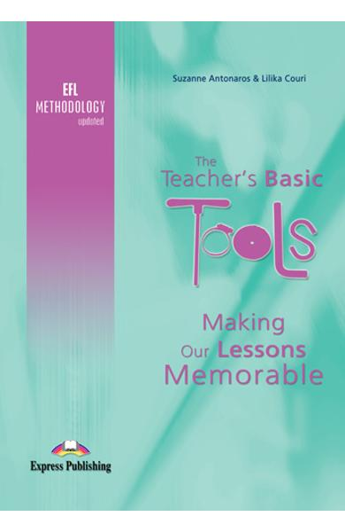Carte de metodică limba engleză - The Teacher`s Basic Tools - Making our Lessons Memorable