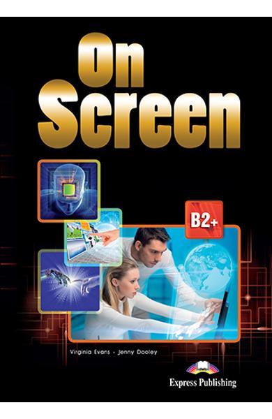 CURS LB. ENGLEZA ON SCREEN B2+ CAIET SI GRAMATICA CU DIGIBOOK APP. (REVIZUIT 2015) 978-1-4715-5225-0